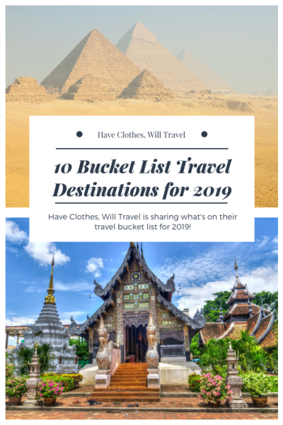 Have Clothes, Will Travel's 2019 Top 10 Travel Bucket List