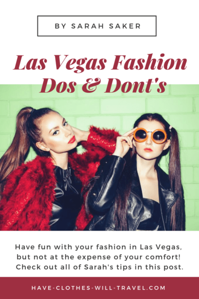 A Fashionista's Style Guide to the Do's and Don'ts of Las Vegas Fashion