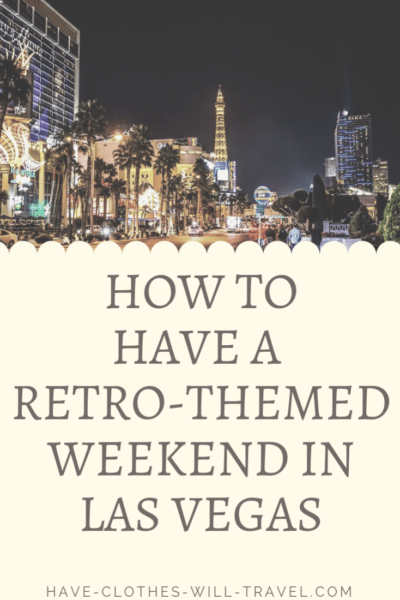 How to Have a Retro-Themed Weekend in Las Vegas