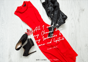 51. All I need is my Chanel dress, my Louboutins, and some red lipstick. - Blake Lively