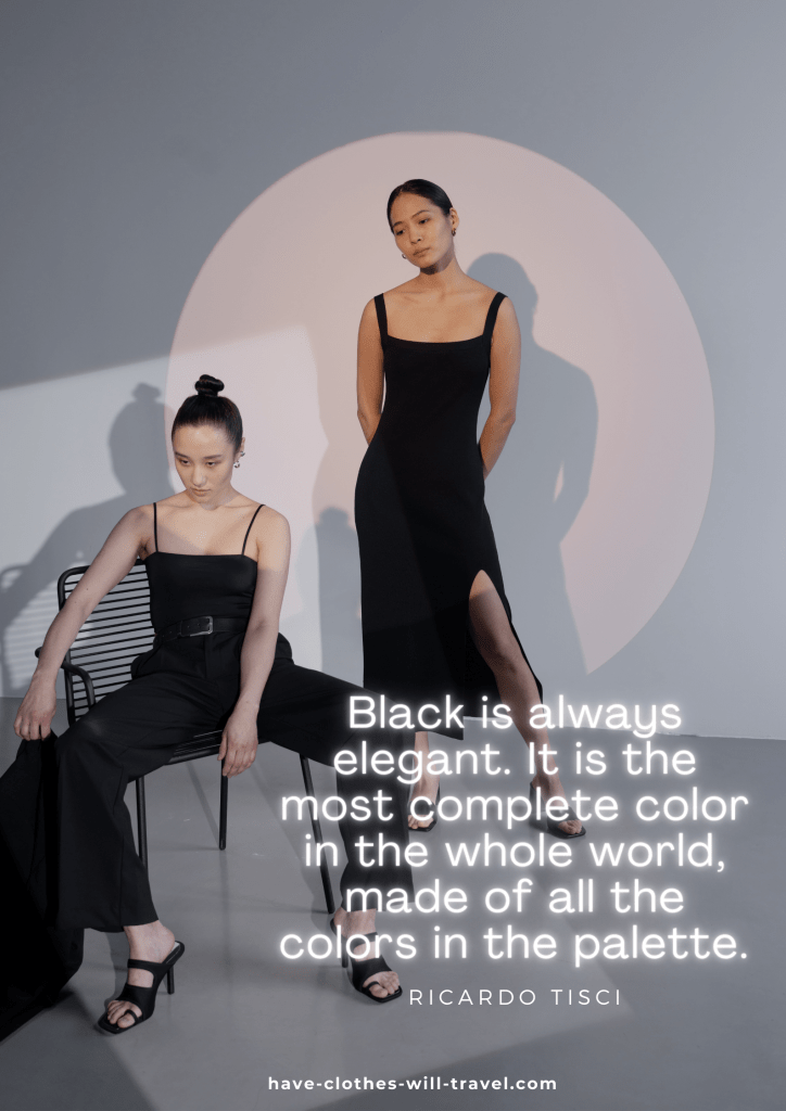 Black is always elegant. It is the most complete color in the whole world, made of all the colors in the palette. – Ricardo Tisci