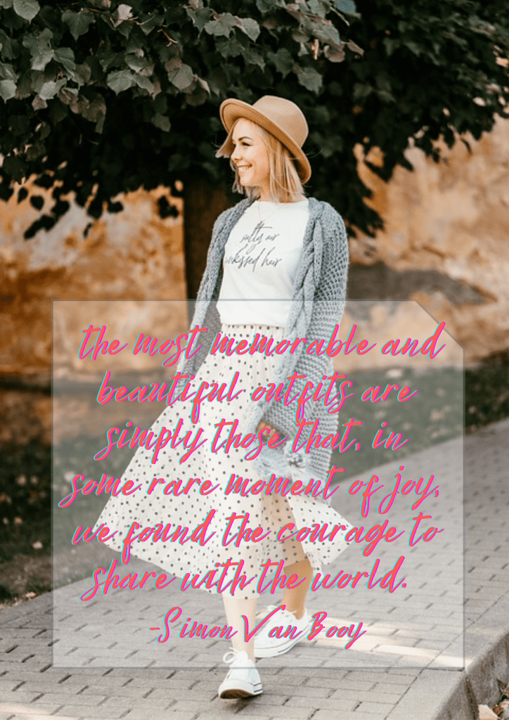 The joy of style lies not in how we look to other people, but in how we look to ourselves - and the most memorable and beautiful outfits are simply those that, in some rare moment of joy, we found the courage to share with the world. - Simon Van Booy