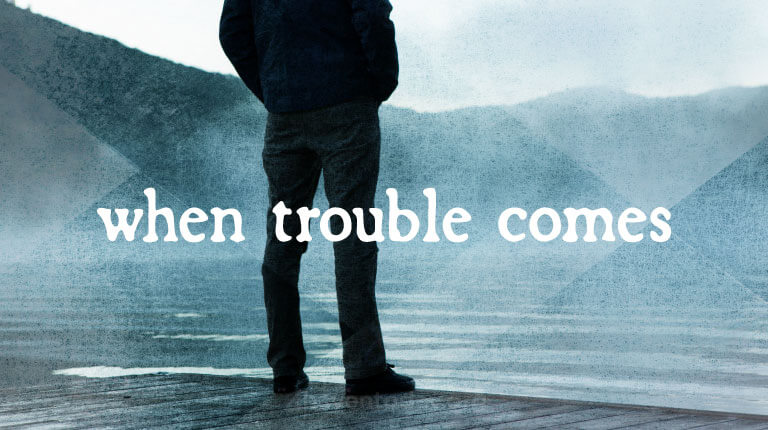Image result for when trouble comes