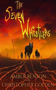 Haverhill House Publishing — The Seven Whistlers by Amber Benson & Christopher Golden
