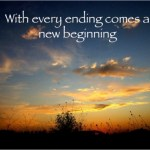 Endings and New Beginnings…..