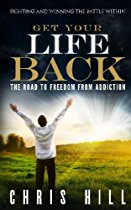 Get Your Life Back: The Road to Freedom from Addiction By Mr Chris Hill Price: £7.99