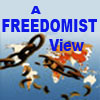 A Freedomist View