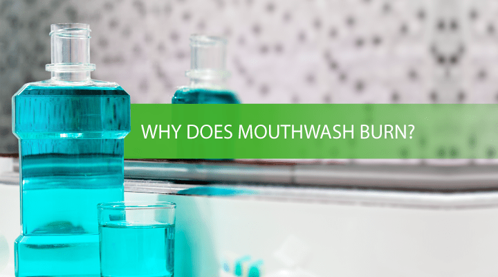 Learn the difference between cosmetic mouthwash and therapeutic mouthwash, and learn how ingredients like alcohol and menthol can make mouthwash burn.