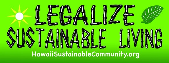 Legalize Sustainable Living bumper sticker - Hawaii Sustainable Community .org