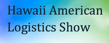 Hawaii American Logistics Show