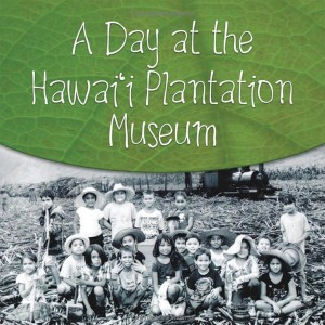 A Day at the Hawaii Plantation Museum