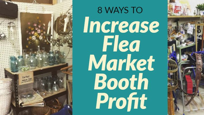 How to Succeed Running Flea Market Booth: 8 Things I did