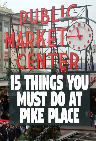 15 Things to do at Pike Place Market in Seattle Washington - A local guide's don't miss list.
