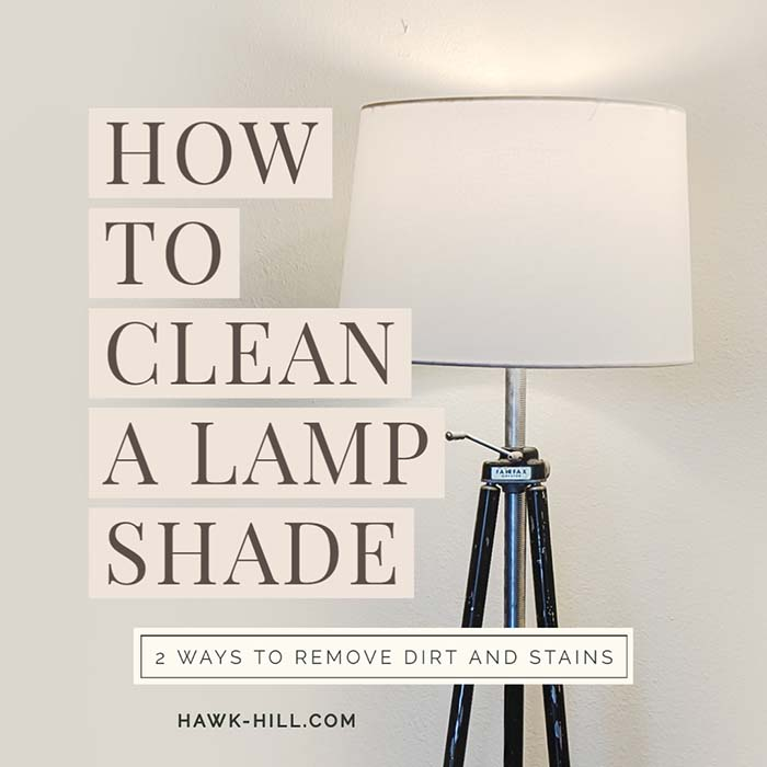 two ways to clean soiled or stained lampshades