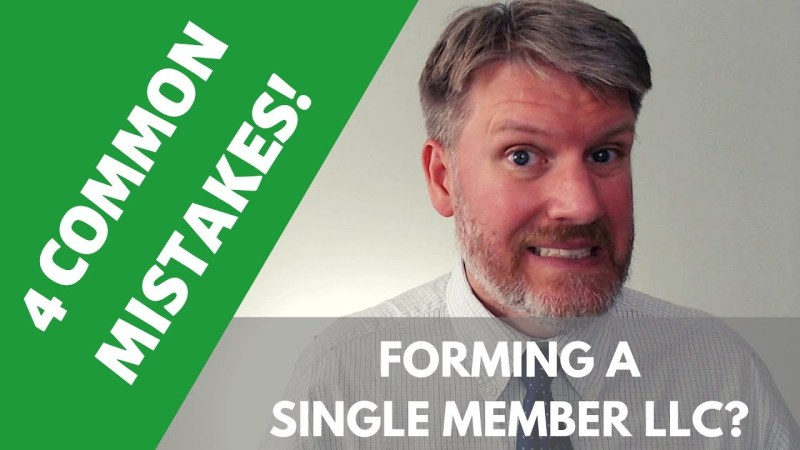 Starting a Single Member LLC 4 Mistakes to Avoid!