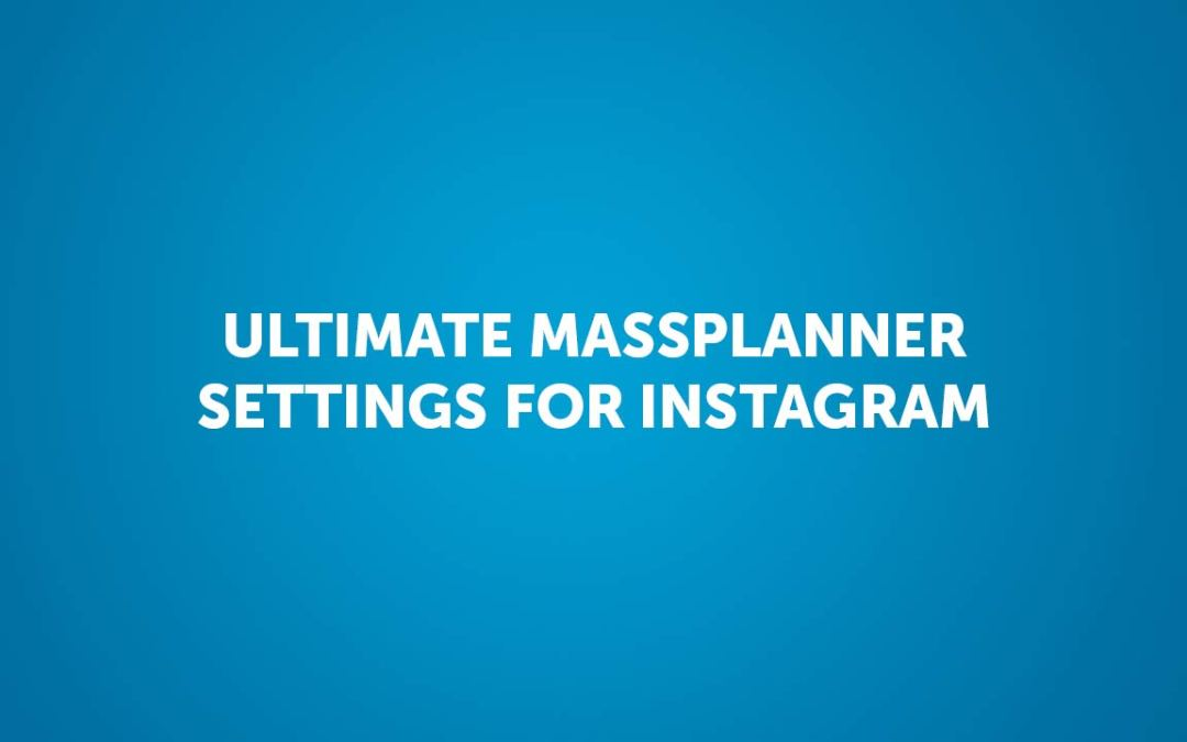 Mass Planner Instagram Guide for Growing Accounts Fast