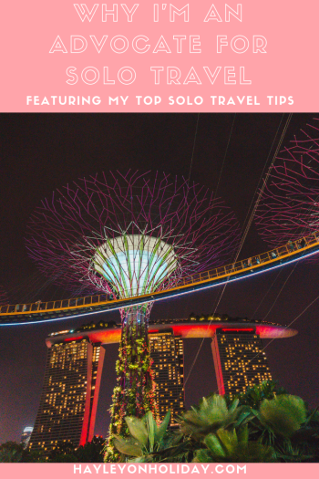 Why I'm an advocate for solo travel, including my top solo travel tips.