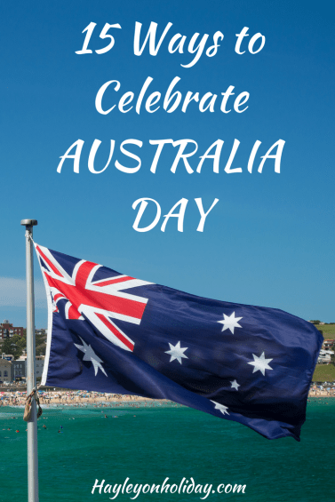 15 Ways to Celebrate Australia Day. Click here for an Australian's comprehensive guide to all things Australia Day!