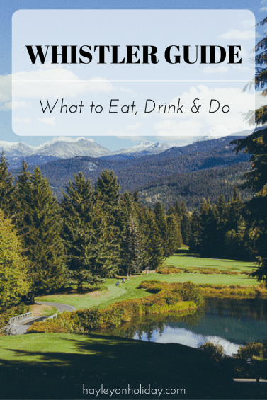 My Guide to Whistler, Canada: What to Eat, Drink and Do