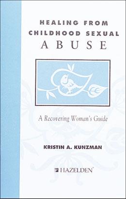 Healing from Childhood Sexual Abuse -- Hazelden