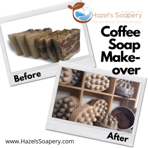 Hazels Soapery Coffee Soaps Back with a Makeover