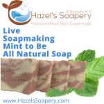 Hazel's Soapery Hot Process Soap making Mint to Be
