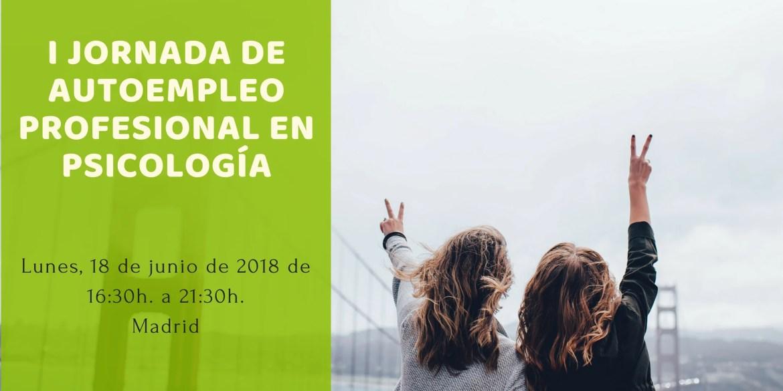 I JORNADA DE AUTOEMPLEO PROFESIONAL EN PSICOLOGÍA