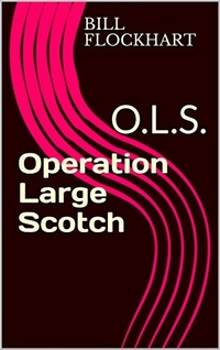 Operation Large Scotch: O.L.S.