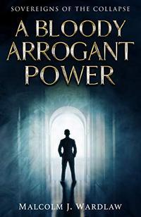 A Bloody Arrogant Power