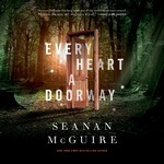 Every Heart a Doorway (Audiobook)