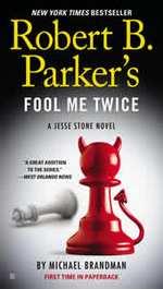 Robert B. Parker's Fool Me Twice (Jesse Stone, #11)