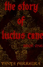 The Story of Lucius Cane