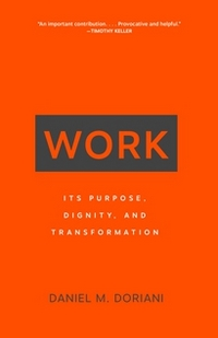 Work: Its Purpose, Dignity, and Transformation