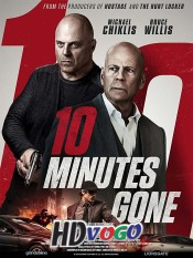 10 Minutes Gone 2019 in English Full Movie