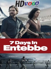 7 Days in Entebbe 2018 in HD English Full Movie