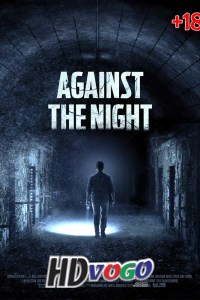 Against The Night 2017 in HD Full Movie