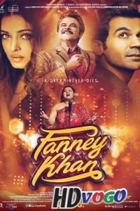 Fanney Khan 2018 in HD Hindi Full Movie