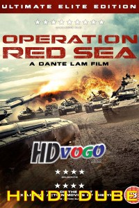 Operation Red Sea 2018 in HD Hindi Dubbed Full Movie