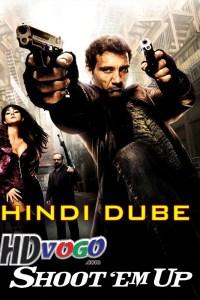 Shoot Em Up 2007 in HD Hindi Full Movie