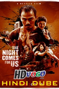 The Night Comes for Us 2018 in HD Hindi Full Movie