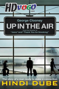 Up in the Air 2009 in HD Hindi Full Movie
