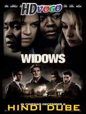 Widows 2018 in HD Hindi Dubbed Full Movie