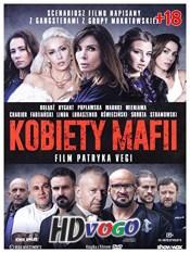 Women of Mafia 2018 in HD Full Movie