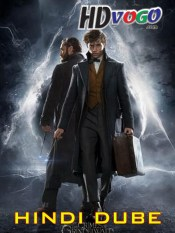 Fantastic Beasts 2 The Crimes of Grindelwald 2018 in HD Hindi Full Movie