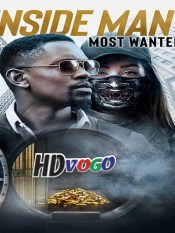 Inside Man Most Wanted 2019 in HD Full Movie
