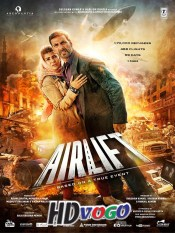 Airlift 2016 in HD Hindi Full Movie