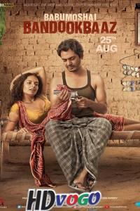 Babumoshai Bandookbaaz 2017 in HD Hindi Full Movie
