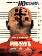 Brawl in Cell Block 99 2017 in HD English Full Movie