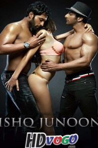 Ishq Junoon The Heat is On 2016 in HD Hindi Full Movie