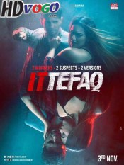 Ittefaq 2017 in HD Hindi Full Movie